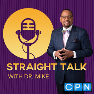 Straight Talk with Dr. Mike